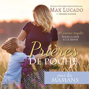 9781634740067, prières, mamans, max lucado
