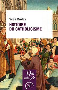 9782130809296, histoire du catholicisme, yves bruley