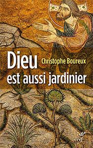 9782204102506, dieu, jardinier, écologie, christophe boureux