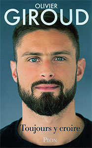 9782259283281, toujours y croire, olivier giroud
