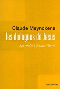 9782356140159, dialogues, jesus, apprendre, ecouter, autre, meynckens