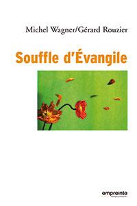 souffle, evangile, wagner, rouzier, empreinte, 9782356140180