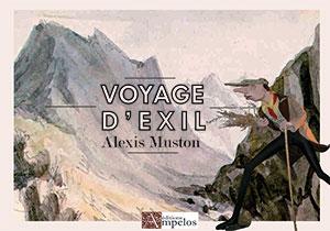 9782356180766, voyage d'exil, alexis muston
