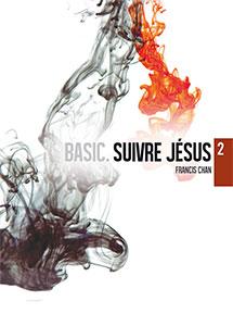 9782362491320, dvd, vidéos, basic, volumes, tomes, 2, deux, suivre, jésus, francis, chan, éditions, blfeurope, jpcfrance, jeunesses, pour, christ