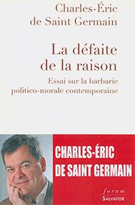 9782706712449, défaite de la raison, charles-éric de saint-germain