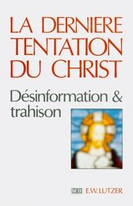 9782826032373, la, dernière, tentation, du, de, jésus-christ, the, last, temptation, of, christ, erwin, lutzer, éditions, mb, la, maison, de, la, bible, film