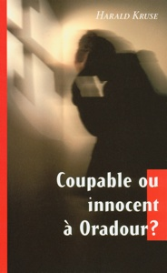 coupable, innocent, Ouradour, temoignages, 9782826032939