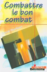 9782826034063, combattre, le, bon, combat, david, powlison, éditions, mb, la, maison, de, la, bible