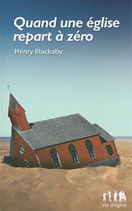 9782826035008, quand, une, église, repart, à, zéro, what, the, spirit, is, saying, to, the, churches, henry, blackaby, collections, vie, d'église, éditions, mb, la, maison, de, la, bible
