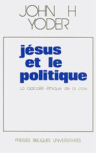 9782828500795, jésus, et, le, politique, la, radicalité, éthique, de, la, croix, john, howard, yoder, éditions, pbu, presses, bibliques, universitaires
