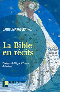 9782830911060, bible, récits, daniel marguerat