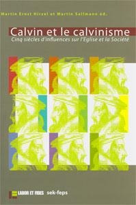 9782830912777, calvin, et, le, calvinisme, cinq, siècles, d'influences, sur, l'église, et, la, société, éditions, labor, et, fides