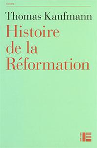 9782830915037, histoire, réformation, thomas kaufmann