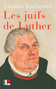 9782830916164, juifs, luther, thomas kaufmann