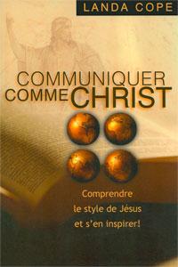 9782839901437, communiquer, comme, christ, comprendre, le, style, de, jésus, et, s'en, inspirer, landa, cope, éditions, jems, jeunesses, en, missions