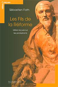 9782846704526, réforme, protestants, chrétiens
