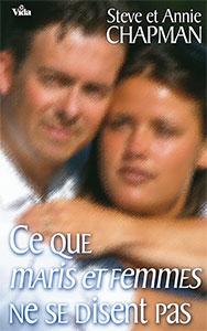 9782847000726, ce, que, maris, et, femmes, ne, se, disent, pas, what, husbands, and, wifes, aren't, telling, each, other, steve, annie, chapman, éditions, vida, couples, hommes, épouses, relations, intimités, intimes
