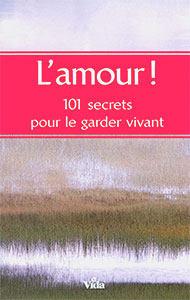 9782847001174, l'amour, 101, secrets, pour, le, garder, vivant, 101, simple, secrets, to, keep, your, love, alive, éditions, vida