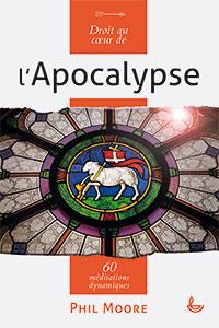 9782850318276, apocalypse, méditations, phil moore