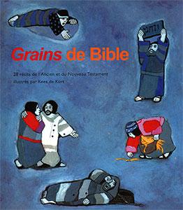 9782853005289, grains, de, bible, kees, de, kort