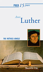 9782853138918, prier, luther, matthieu arnold
