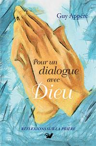 9782853310734, dialogue, prière, guy appéré