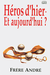 9782863140864, héros, d'hier, et, aujourd'hui, ?, a, time, for, heroes, frère, andré, éditions, farel