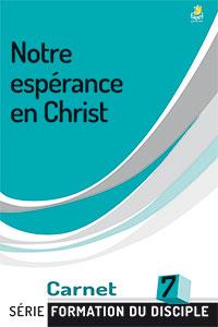 9782863141663, notre espérance en christ, carnet 7, design for discipleship, collection série formation du disciple, éditions farel