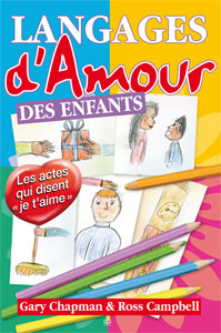 9782863142066, les langages d'amour de l'amour des enfants, les actes qui disent je t'aime, the five love languages of children, gary chapman, ross campbell, éditions farel
