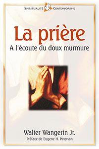 9782863142264, la, prière, à, l'écoute, du, doux, murmure, whole, prayer, walter, wangerin, édtions, farel