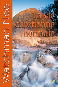 9782863142271, la vie chrétienne normale, the normal christian life, watchman nee, éditions farel