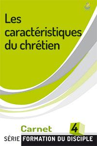 9782863142301, les caractéristiques du chrétien, carnet 4, collection série formation du disciple, éditions farel