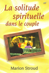 9782863142394, la solitude spirituelle dans le couple, loving god but still loving you, marion stroud, éditions farel