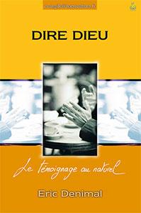 9782863142509, dire dieu, le témoignage au naturel, éric denimal, collections evangile@notreculture.fr, éditions farel