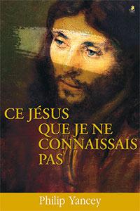 9782863142530, ce jésus que je ne connaissais pas, the jesus i never knew, philip yancey, éditions farel