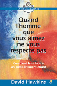 9782863142776, quand l'homme que vous aimez ne vous respecte pas, comment faire face à un comportement abusif, when the man you love treats you like the woman he hates, david hawkins, collection un psy dans la poche, éditions farel