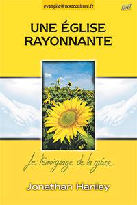 9782863142851, une église rayonnante, le témoignage de la grâce, jonathan hanley, collection evangile@notreculture.fr, éditions farel