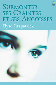 9782863142882, surmonter, ses, craintes, et,ses,angoisses, overcoming, fear, worry, and, anxiety, elyse, fitzpatrick, éditions, farel