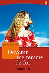 9782863142912, devenir une femme de foi, becoming a woman of faith, cynthia heald, collections études bibliques, éditions farel