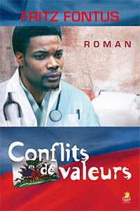 9782863143001, conflits de valeurs, romans, fiction, fritz fontus, éditions farel