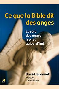 9782863143018, ce que la bible dit des anges, le rôle des anges hier etaujourd'hui, what the bible says about angels, david jeremiah, alain nisus, satan, diable, démons, lucifer
