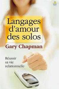9782863143186, les langages d'amour des solos, réussir sa vie relationnelle, the five love languages for singles, gary chapman, éditions farel