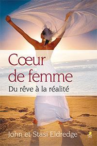 9782863143490, coeur de femme, du rêve à la réalité, captivating, john et stasi eldredge, éditions farel