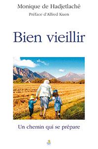 9782863143698, bien vieillir, un chemin qui seprépare, monique de hadjetlaché, éditions farel