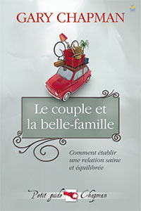 9782863143964, le, couple, et, la, belle, famille, comment, établir, une, relation, saine, et équilibrée, marriage, saver, series, #6, volumes, tomes, six, in-law, relationships, collections, les, petits, guides, gary, chapman, éditions, farel
