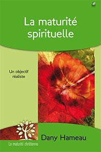 9782863144060, la maturité spirituelle, un objectif réaliste, dany hameau, collection la maturité chrétienne, éditions farel