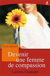 9782863144121, devenir une femme de compassion, laetietia chamard, collection étude biblique, éditions farel