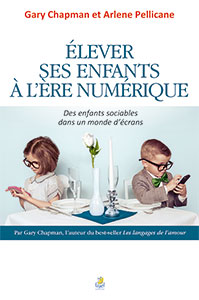 9782863144503, élever ses enfants à l'ère numérique, des enfants sociables dans un monde d'écrans, growing up social, gary chapman, et, arlene pellicane, éditions farel, éducation, couples, parents