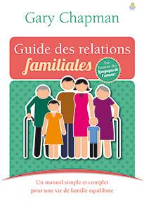 9782863144558, guide des relations familiales, un manuel simple et complet pour une vie de famille équilibrée, the world's easiest guide to family relationships, gary chapman, éditions farel