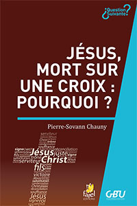9782863144633, jésus, mort sur une croix, pourquoi ?, pierre sovann-chauny, collection question suivante, éditions farel